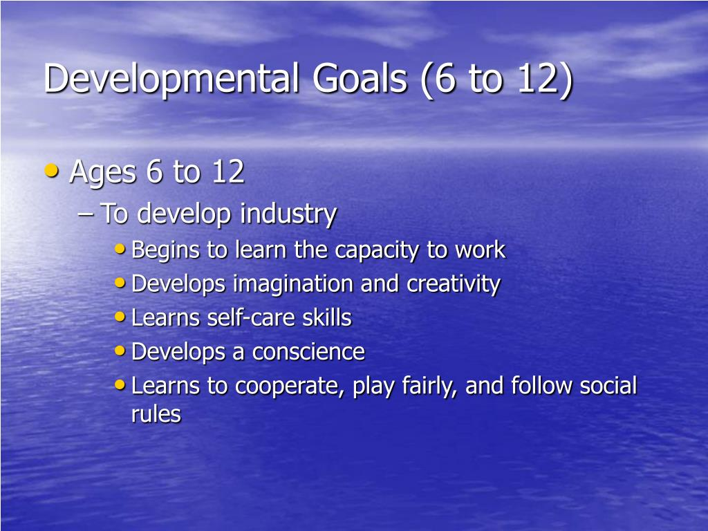 Developmental Goals (6 to 12)