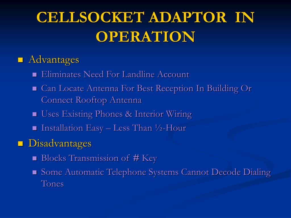 CELLSOCKET ADAPTOR  IN OPERATION