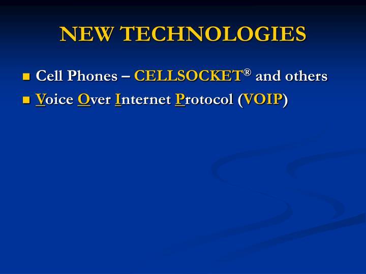 New technologies