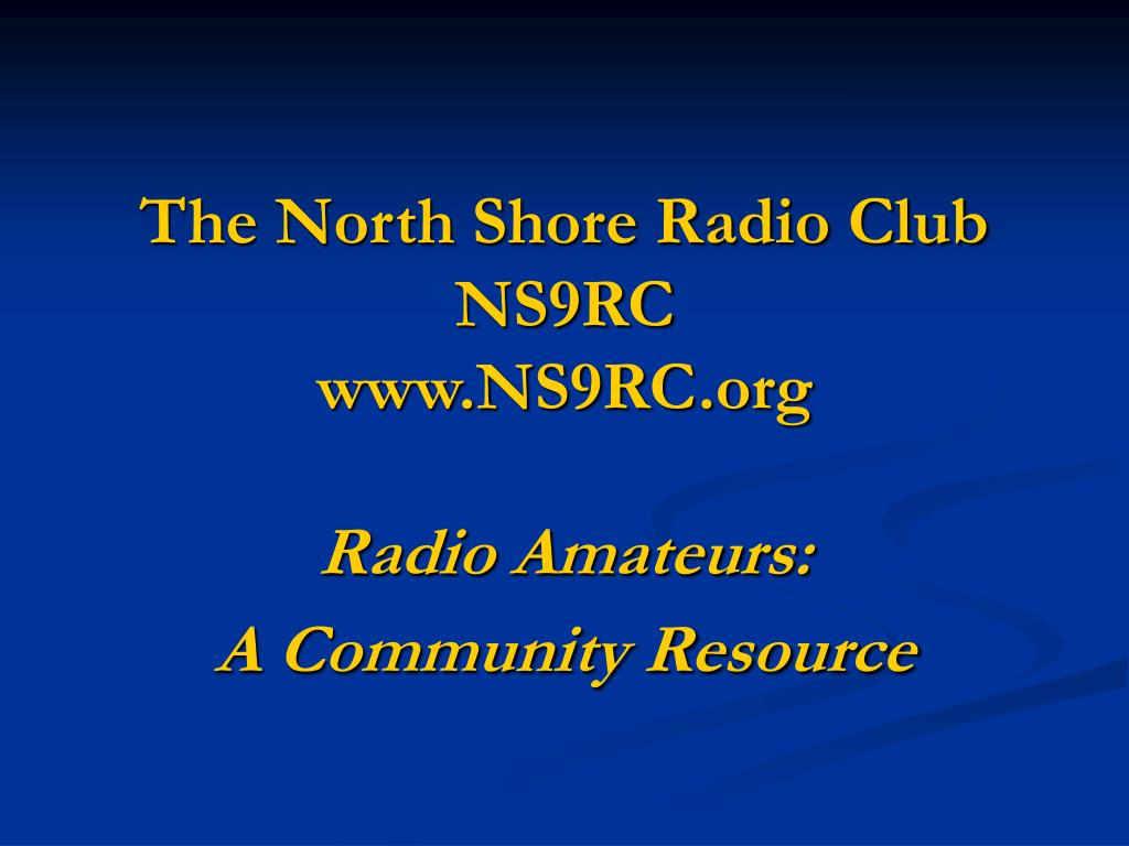 the north shore radio club ns9rc www ns9rc org radio amateurs a community resource l.