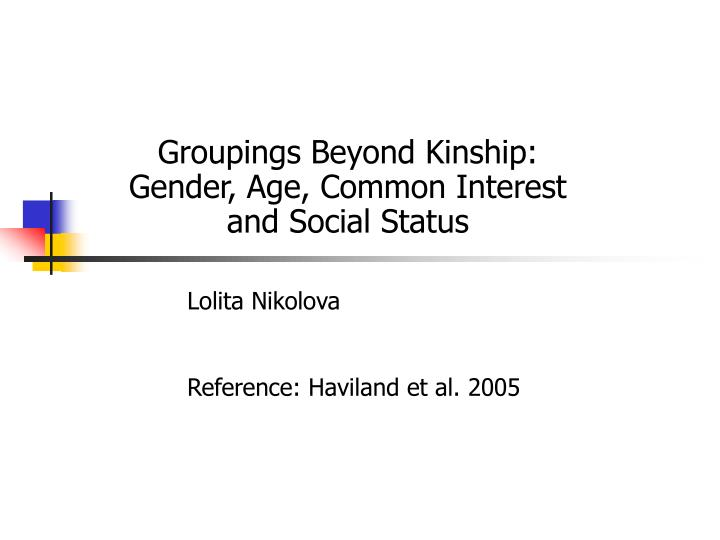 groupings beyond kinship gender age common interest and social status n.
