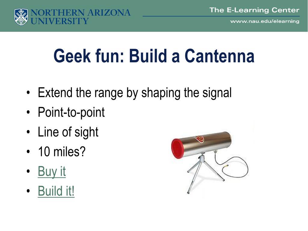 Geek fun: Build a Cantenna