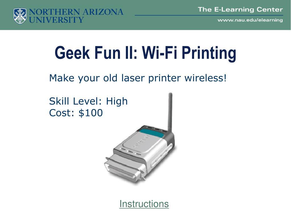 Geek Fun II: Wi-Fi Printing