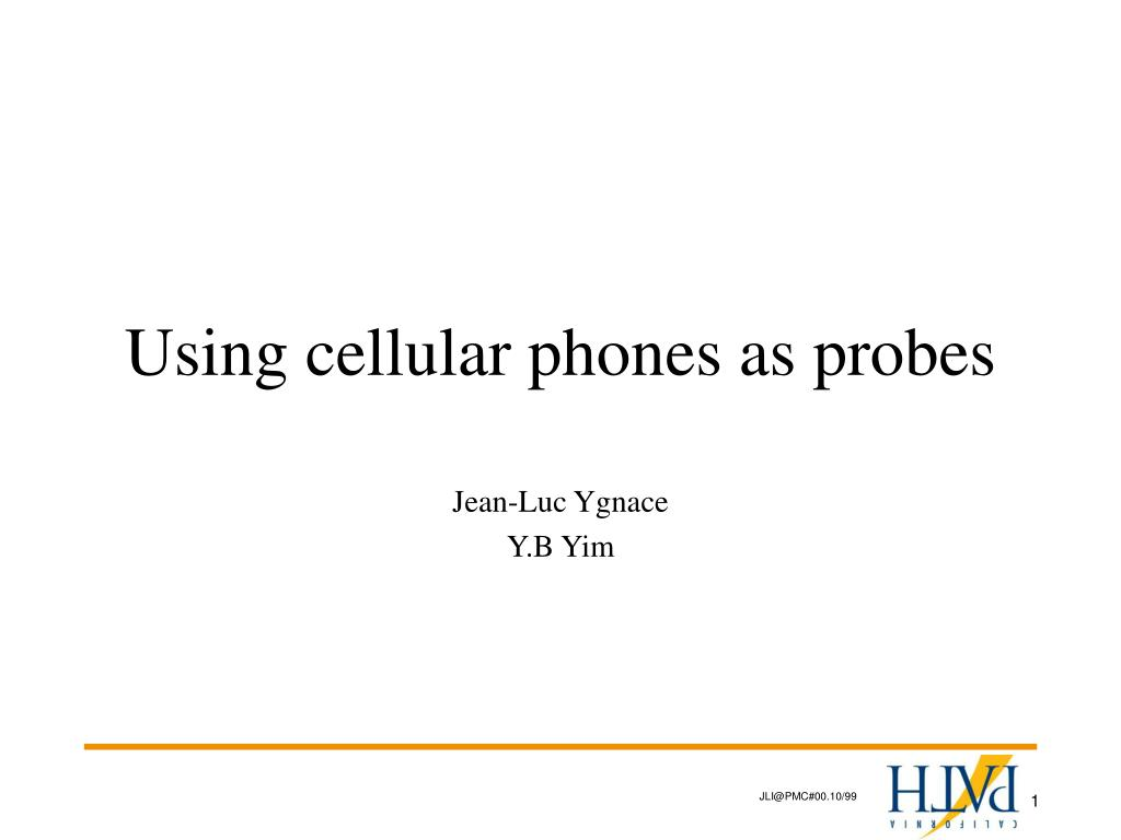 using cellular phones as probes l.