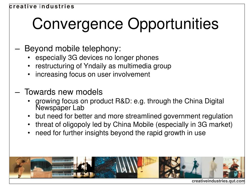 Convergence Opportunities