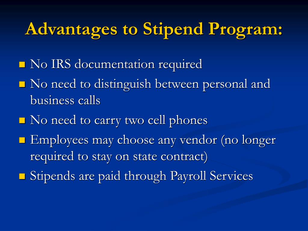 Advantages to Stipend Program: