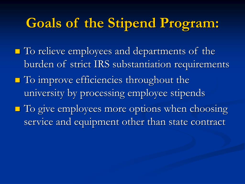 Goals of the Stipend Program: