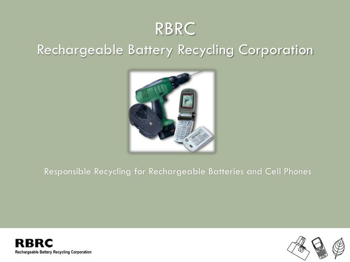 Responsible recycling for rechargeable batteries and cell phones