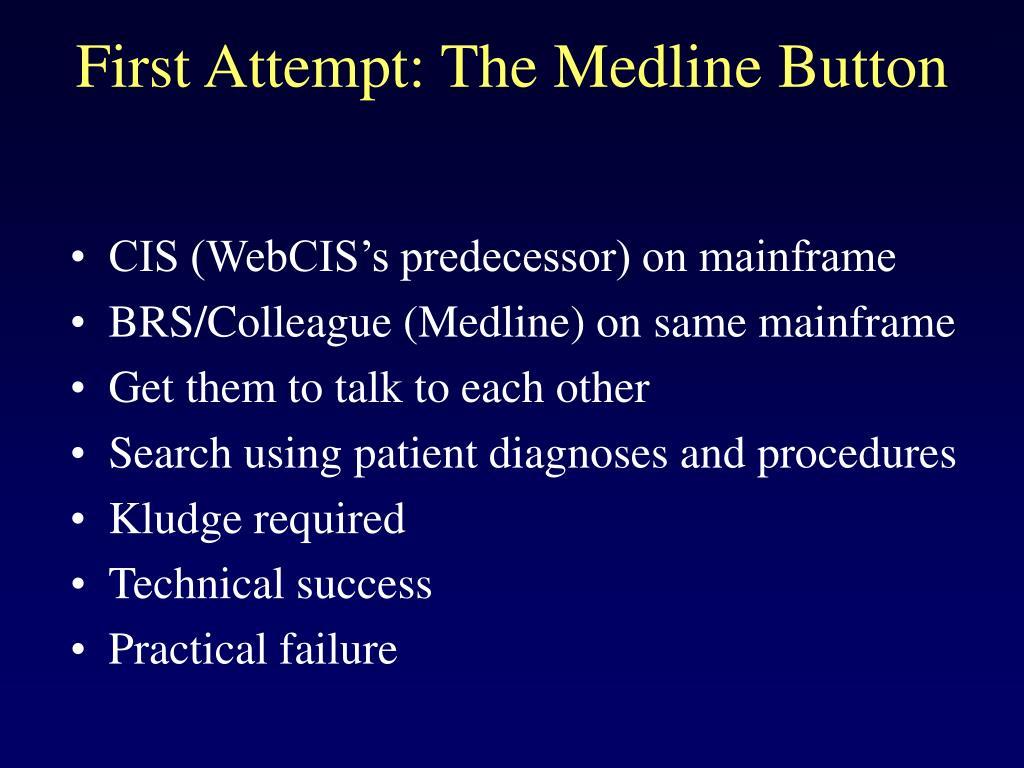 First Attempt: The Medline Button