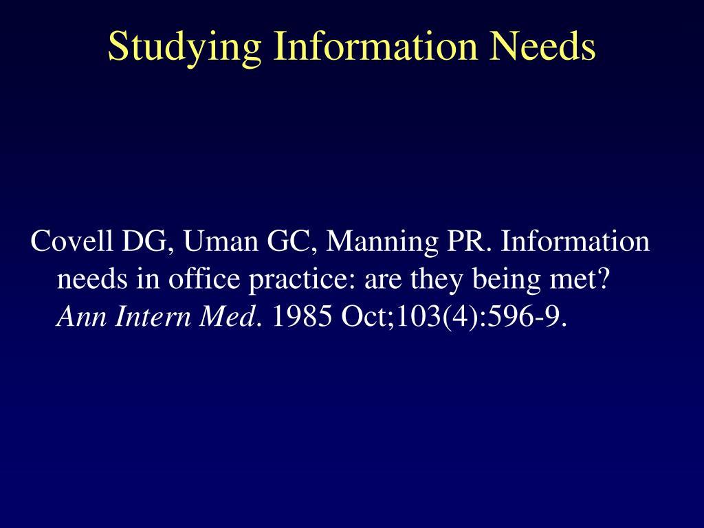 Studying Information Needs