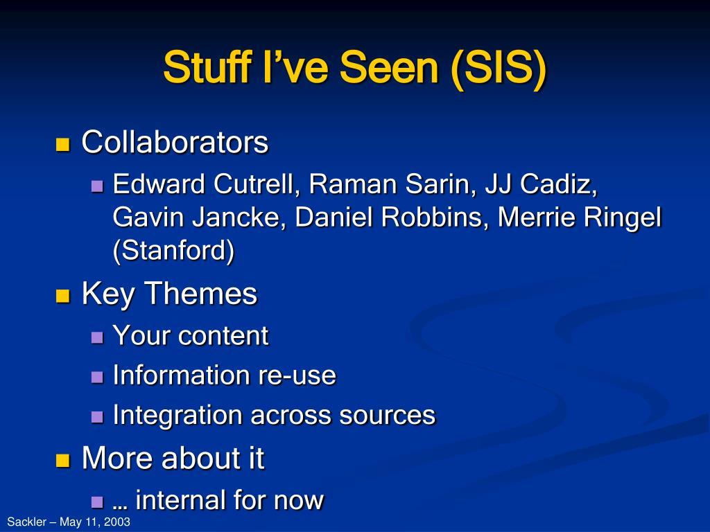 Stuff I've Seen (SIS)