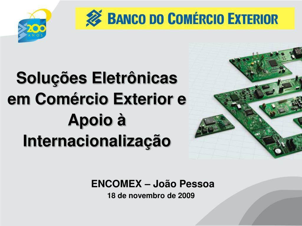 Soluções Eletrônicas em Comércio Exterior e Apoio à Internacionalização