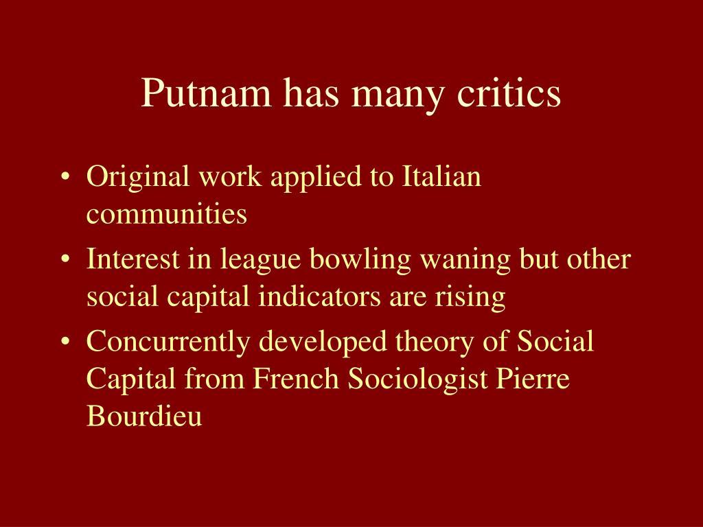 Putnam has many critics