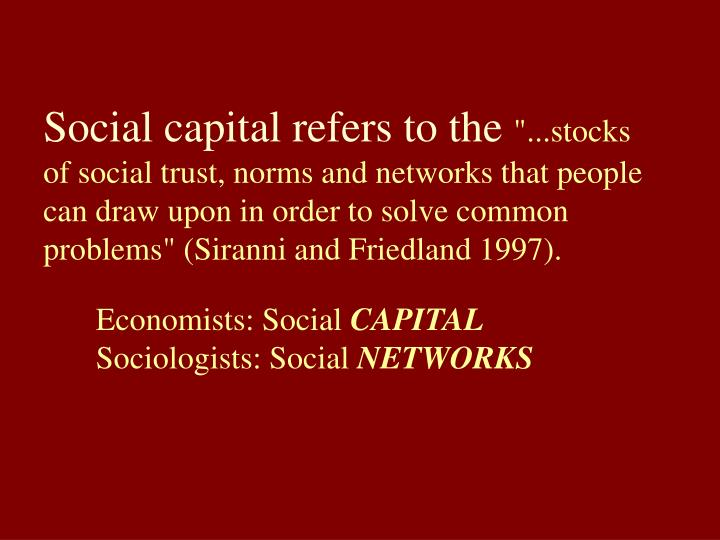 Social capital refers to the