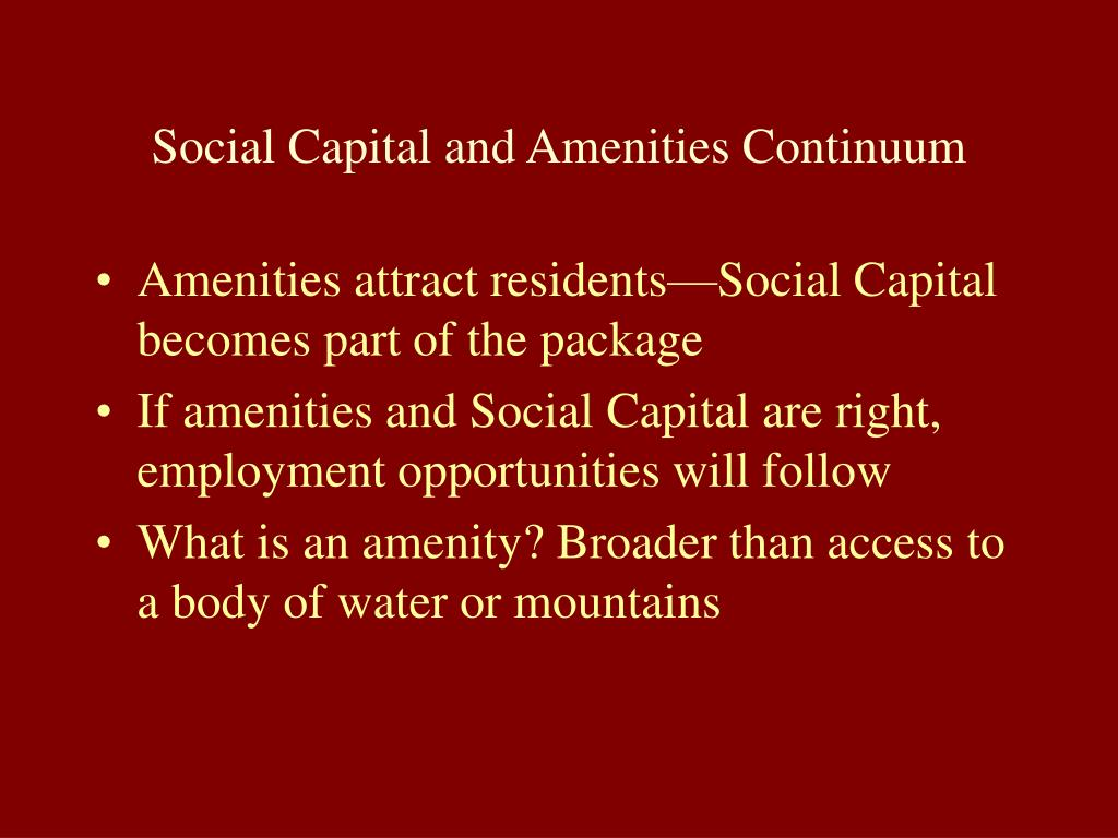 Social Capital and Amenities Continuum