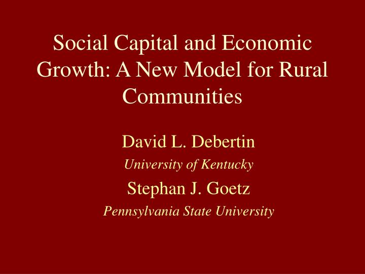 Social capital and economic growth a new model for rural communities