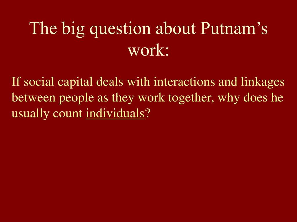 The big question about Putnam's work: