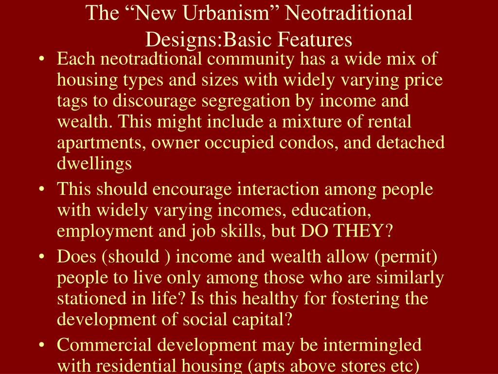 """The """"New Urbanism"""" Neotraditional Designs:Basic Features"""