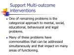 support multi outcome interventions