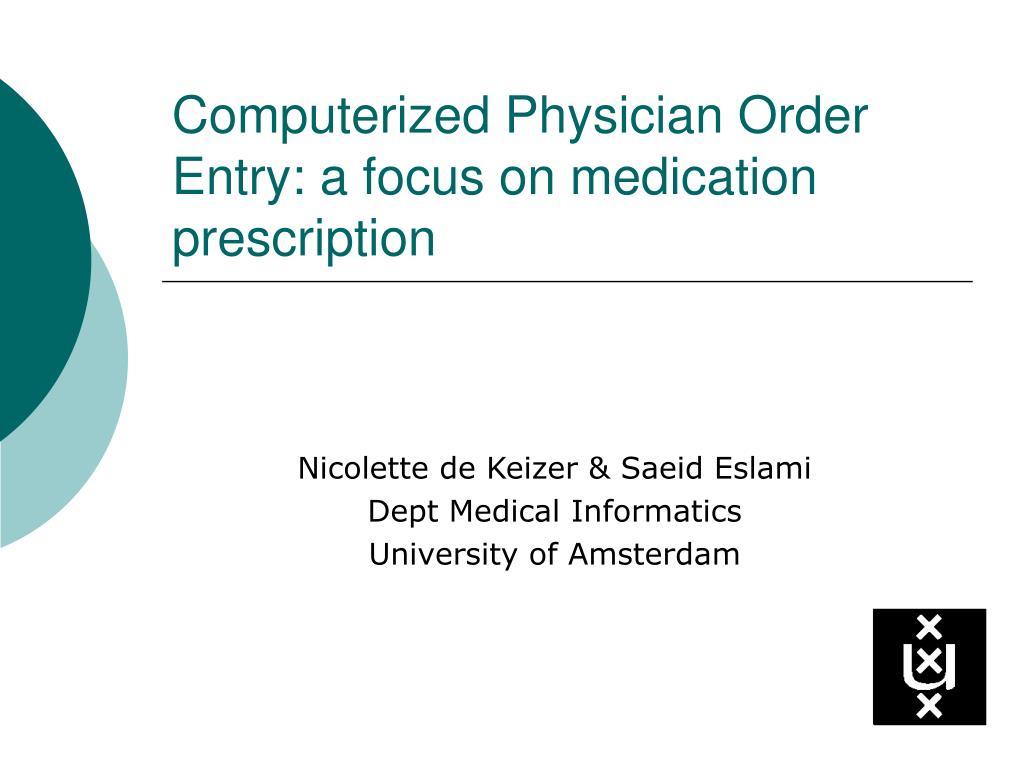 computerized physician order entry a focus on medication prescription