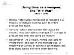 using time as a weapon the h y war 1981 1983