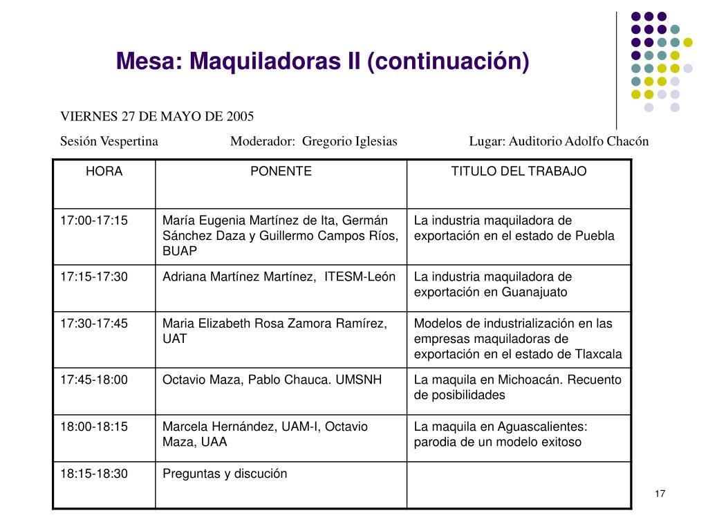 Mesa: Maquiladoras II (continuación)