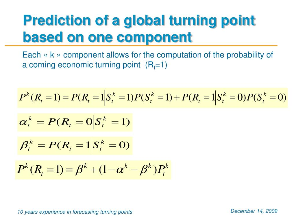 Prediction of a global turning point based on one component