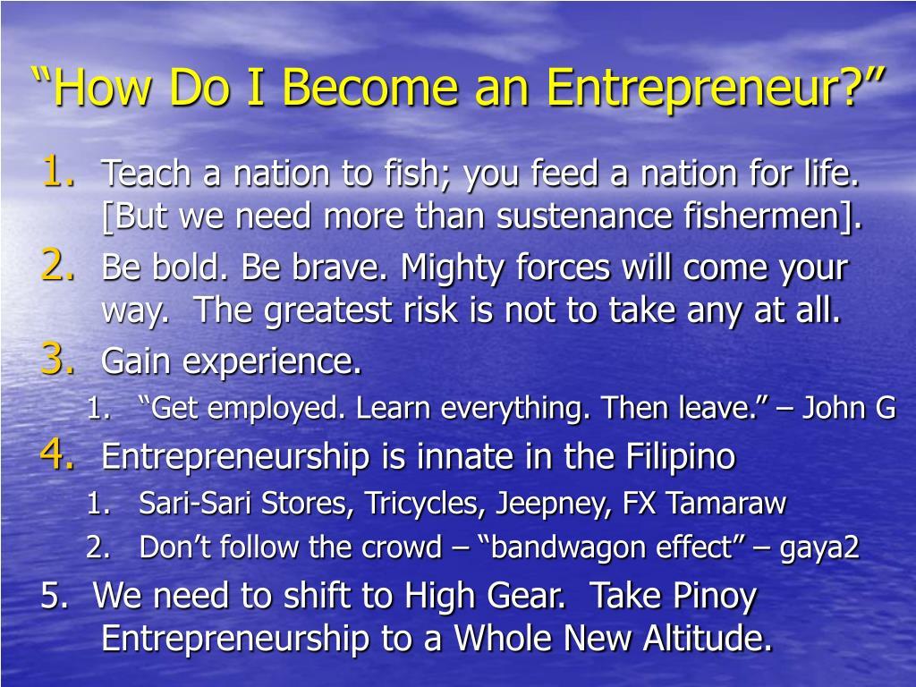 """How Do I Become an Entrepreneur?"""