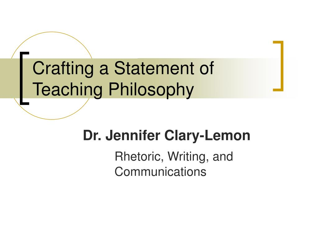 crafting a statement of teaching philosophy l.