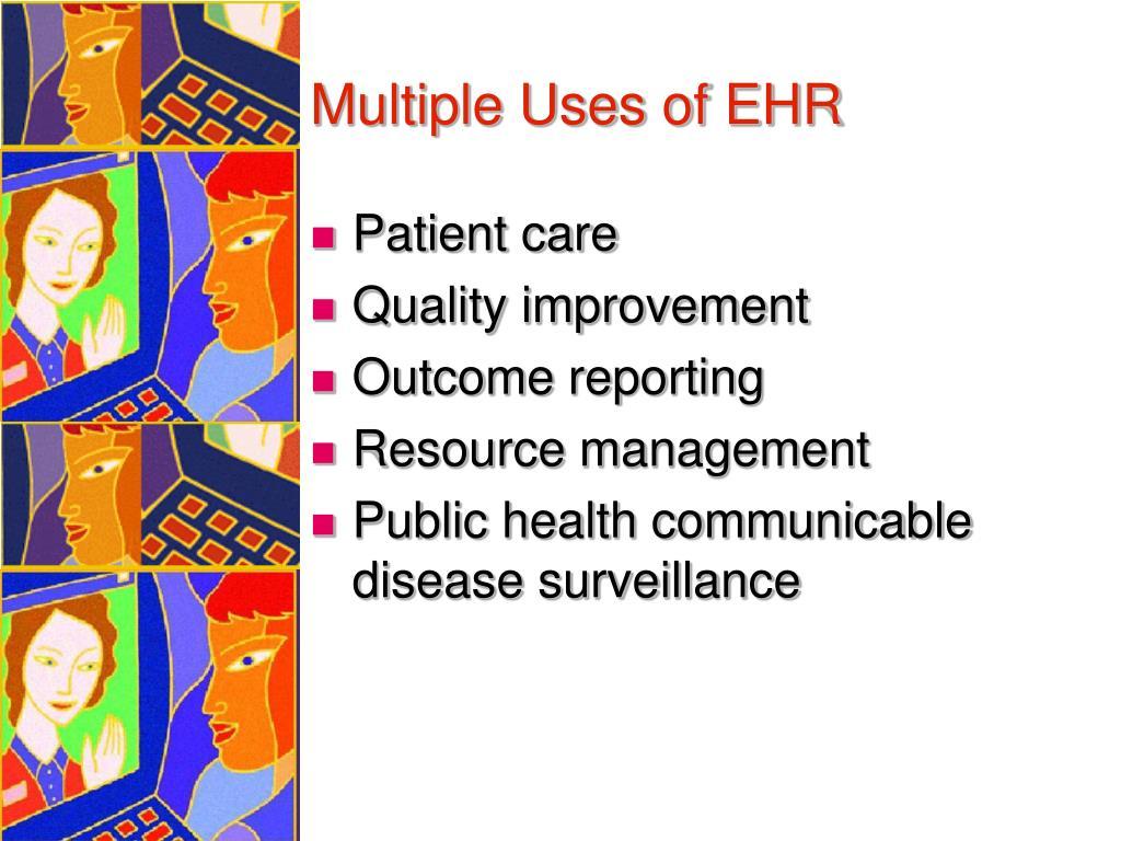Multiple Uses of EHR