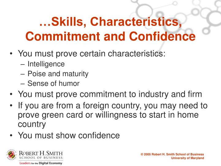 …Skills, Characteristics, Commitment and Confidence