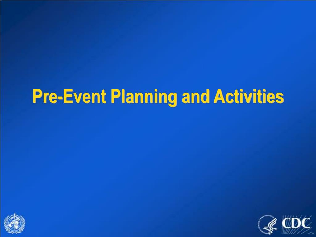 Pre-Event Planning and Activities