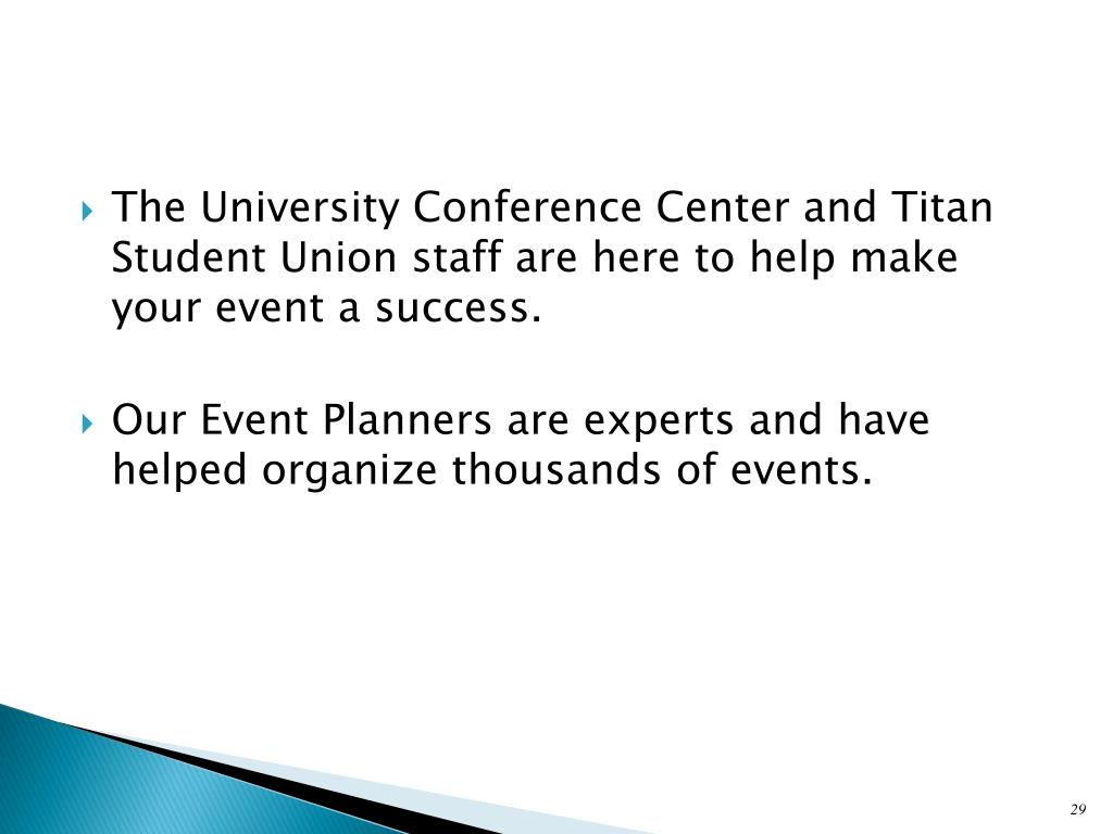 The University Conference Center and Titan Student Union staff are here to help make your event a success.