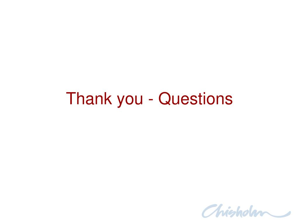 Thank you - Questions