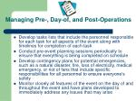 managing pre day of and post operations
