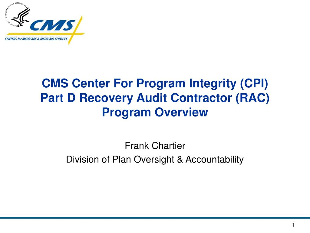 cms center for program integrity cpi part d recovery audit contractor rac program overview l.