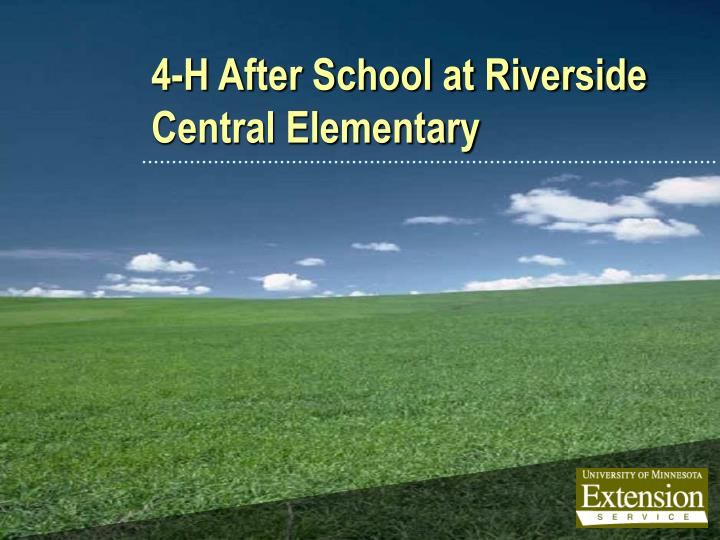 4 h after school at riverside central elementary n.