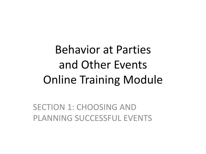 Behavior at parties and other events online training module3