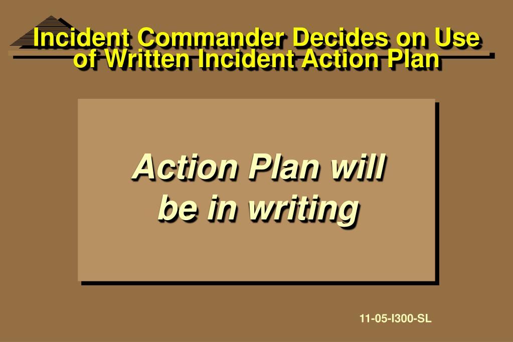 Incident Commander Decides on Use