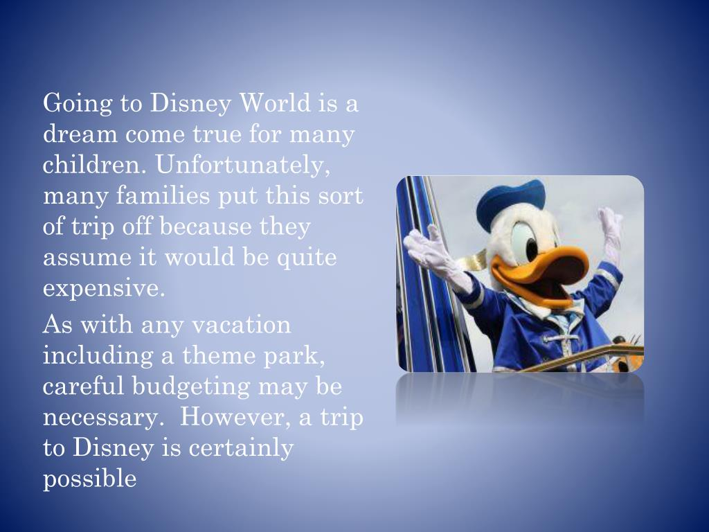 Going to Disney World is a dream come true for many children. Unfortunately,