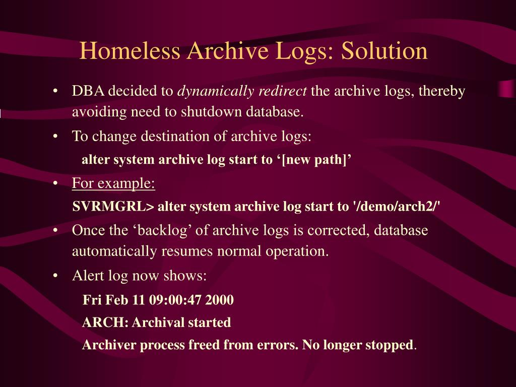 Homeless Archive Logs: Solution
