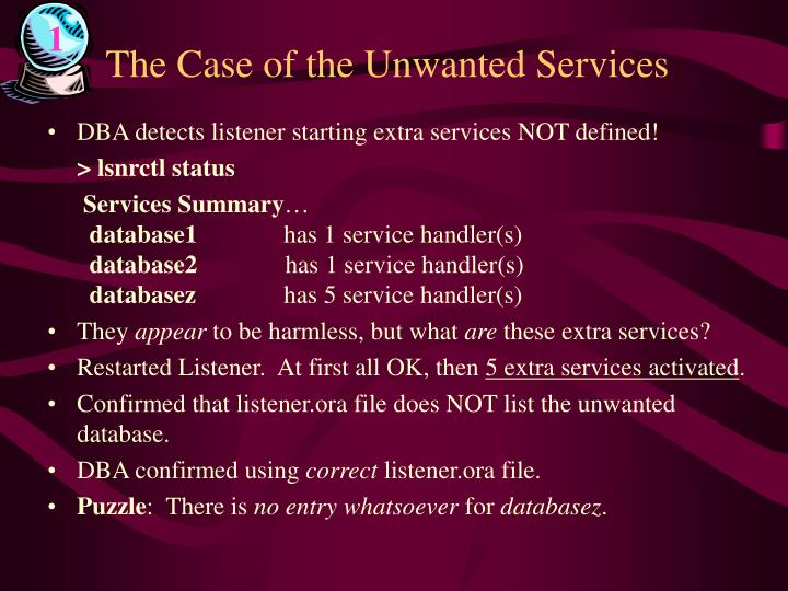 The case of the unwanted services