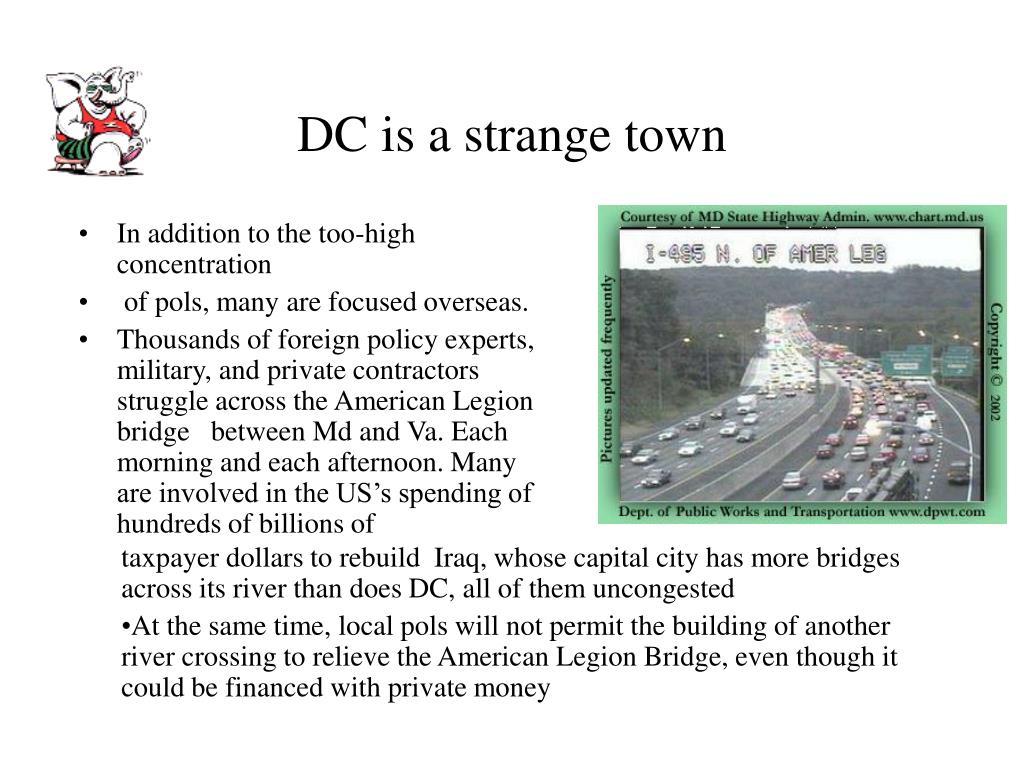 DC is a strange town