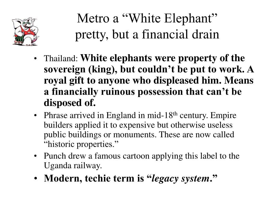 """Metro a """"White Elephant"""""""
