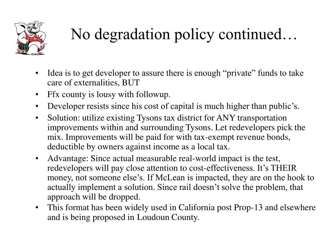 No degradation policy continued…