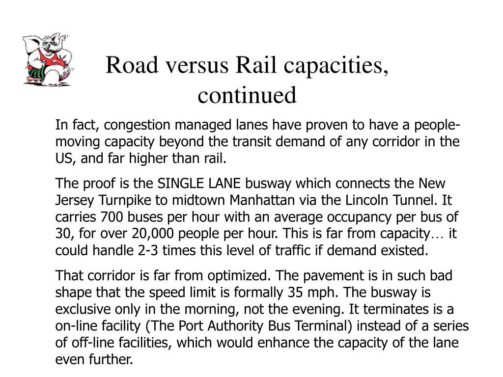 Road versus Rail capacities, continued