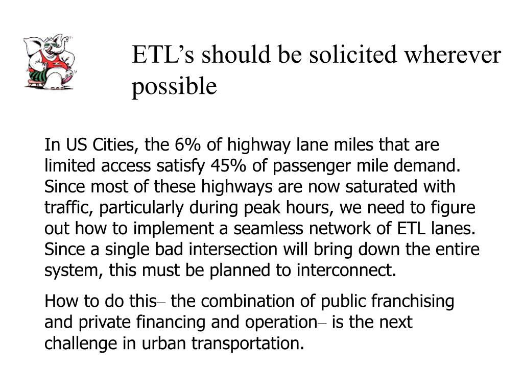 ETL's should be solicited wherever possible