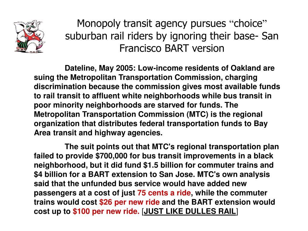 Monopoly transit agency pursues