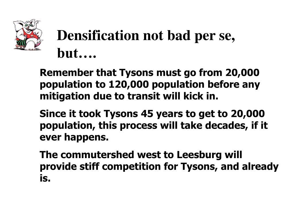 Densification not bad per se, but….