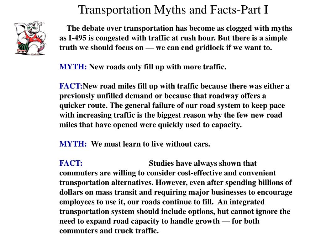 The debate over transportation has become as clogged with myths as I-495 is congested with traffic at rush hour. But there is a simple truth we should focus on — we can end gridlock if we want to.